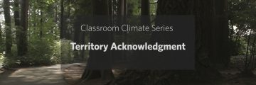 Classroom Climate Series: Territory Acknowledgment