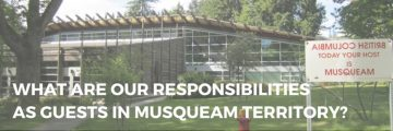 What are our responsibilities as guests on Musqueam territory?